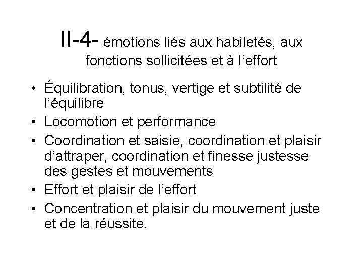 II-4 - émotions liés aux habiletés, aux fonctions sollicitées et à l'effort • Équilibration,