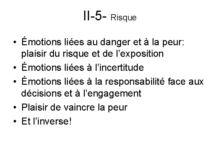 II-5 - Risque • Émotions liées au danger et à la peur: plaisir du