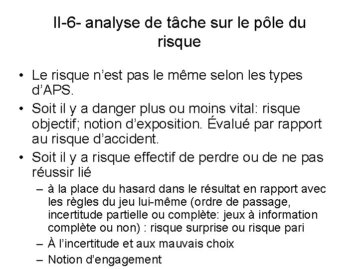 II-6 - analyse de tâche sur le pôle du risque • Le risque n'est