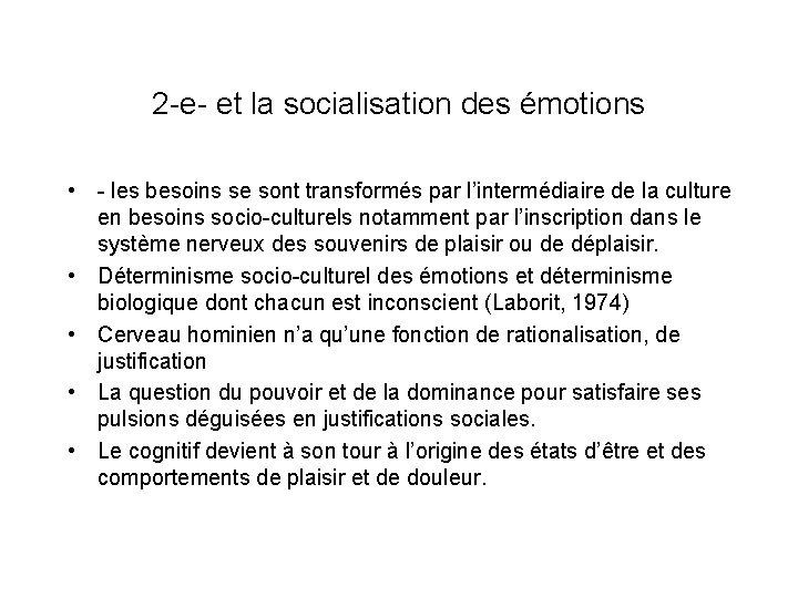 2 -e- et la socialisation des émotions • - les besoins se sont transformés