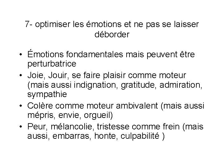 7 - optimiser les émotions et ne pas se laisser déborder • Émotions fondamentales