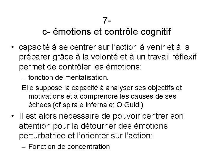 7 - c- émotions et contrôle cognitif • capacité à se centrer sur l'action