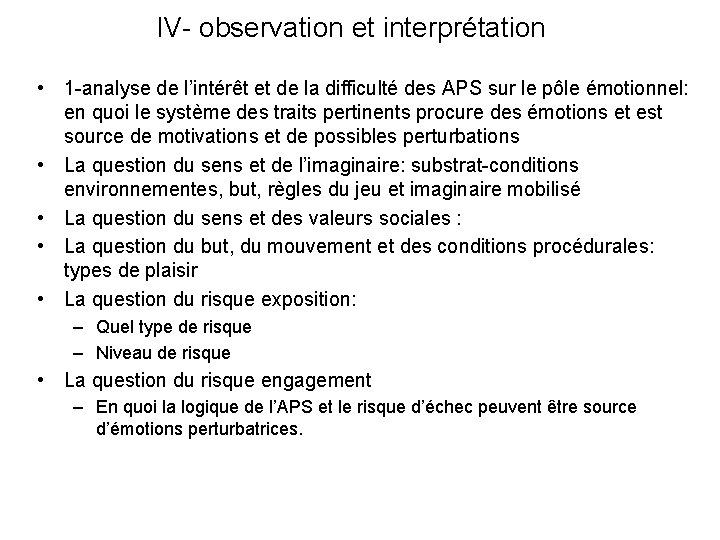 IV- observation et interprétation • 1 -analyse de l'intérêt et de la difficulté des