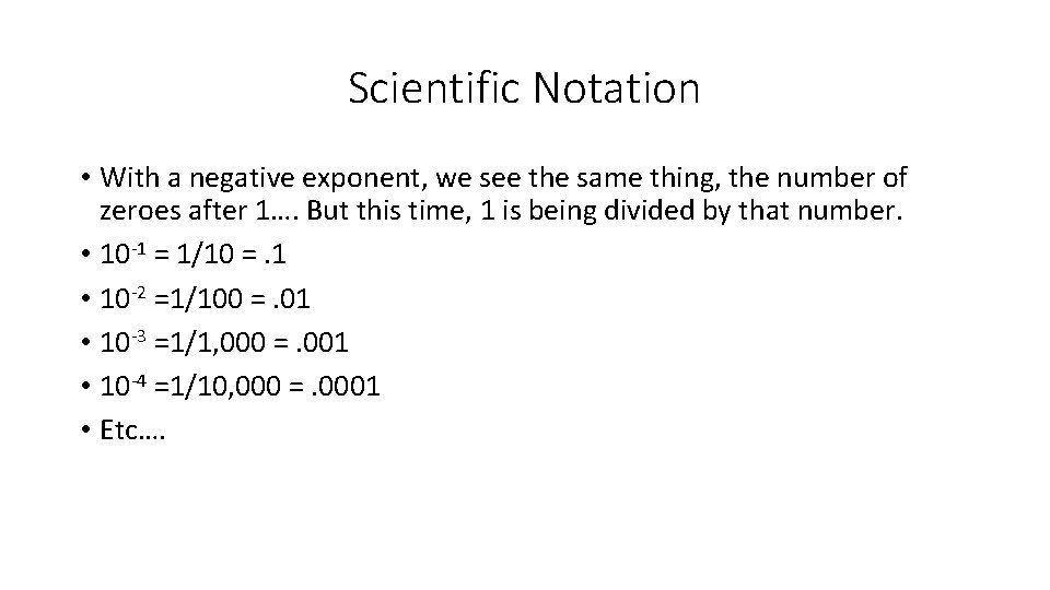 Scientific Notation • With a negative exponent, we see the same thing, the number