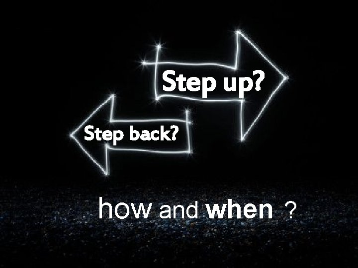 Step up? § On both sides of the business model Step back? how and