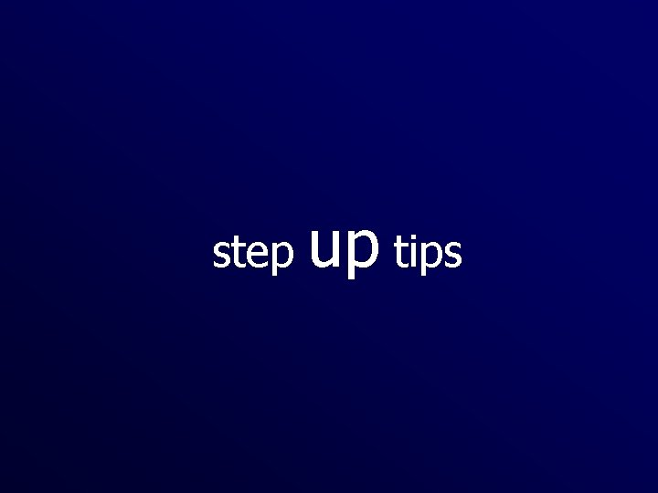 step up tips