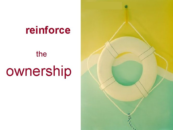 reinforce the ownership