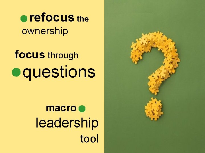 refocus the ownership focus through questions macro leadership tool
