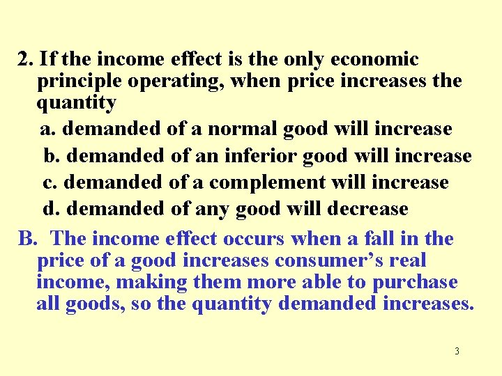 2. If the income effect is the only economic principle operating, when price increases