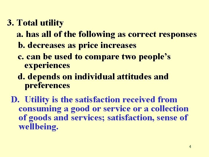 3. Total utility a. has all of the following as correct responses b. decreases