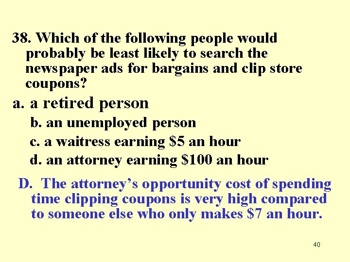 38. Which of the following people would probably be least likely to search the