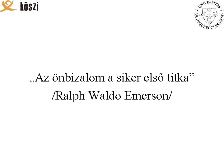 """Az önbizalom a siker első titka"" /Ralph Waldo Emerson/"