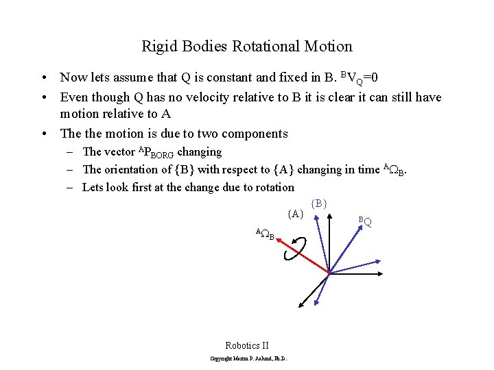 Rigid Bodies Rotational Motion • Now lets assume that Q is constant and fixed
