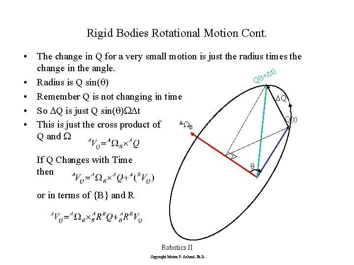 Rigid Bodies Rotational Motion Cont. • The change in Q for a very small