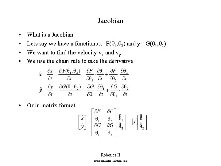 Jacobian • • What is a Jacobian Lets say we have a functions x=F(q