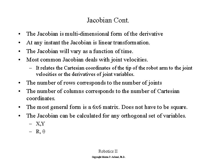 Jacobian Cont. • • The Jacobian is multi-dimensional form of the derivative At any