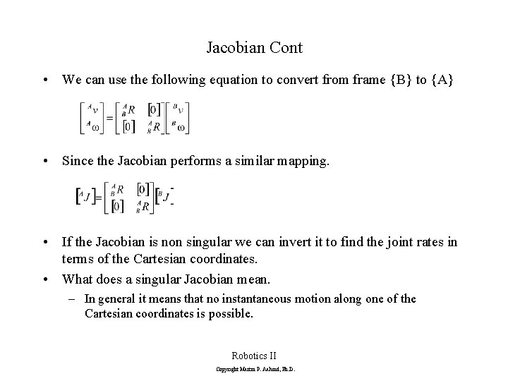 Jacobian Cont • We can use the following equation to convert from frame {B}