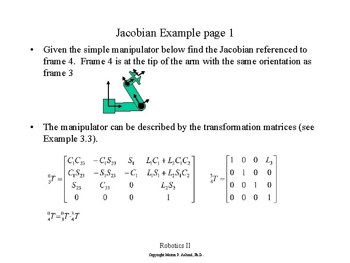 Jacobian Example page 1 • Given the simple manipulator below find the Jacobian referenced