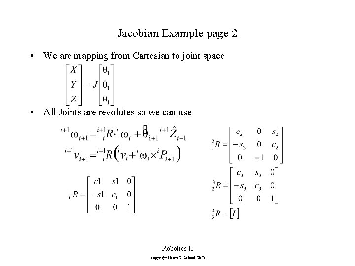 Jacobian Example page 2 • We are mapping from Cartesian to joint space •