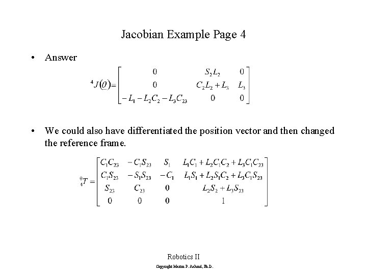 Jacobian Example Page 4 • Answer • We could also have differentiated the position