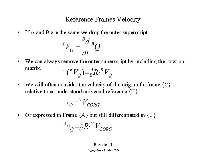 Reference Frames Velocity • If A and B are the same we drop the