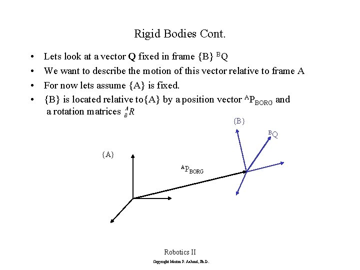 Rigid Bodies Cont. • • Lets look at a vector Q fixed in frame