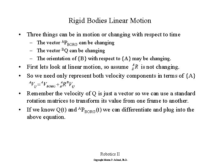 Rigid Bodies Linear Motion • Three things can be in motion or changing with