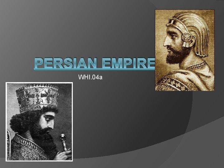 PERSIAN EMPIRE WHI. 04 a