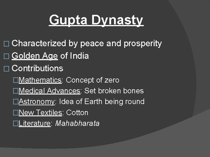 Gupta Dynasty � Characterized by peace and prosperity � Golden Age of India �