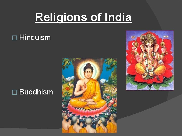 Religions of India � Hinduism � Buddhism