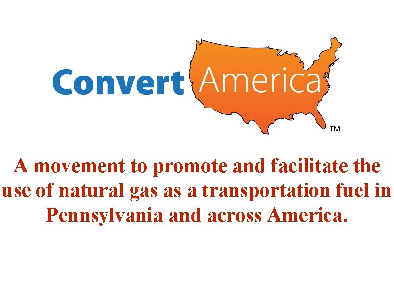 A movement to promote and facilitate the use of natural gas as a transportation