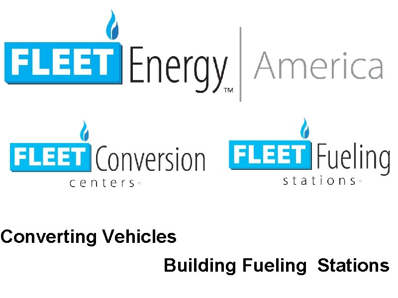 Converting Vehicles Building Fueling Stations