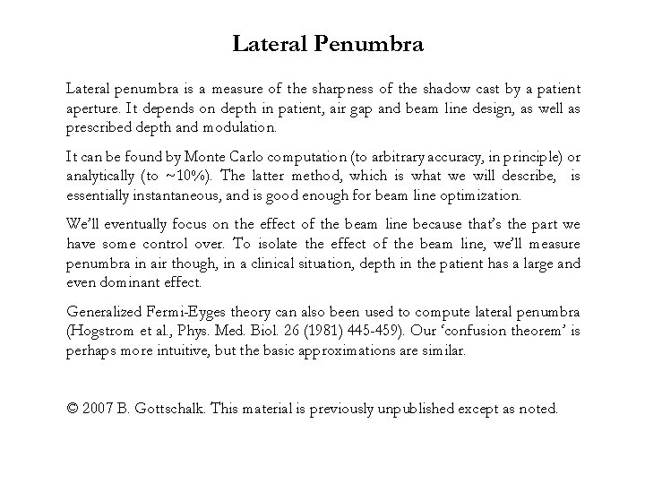 Lateral Penumbra Lateral penumbra is a measure of the sharpness of the shadow cast
