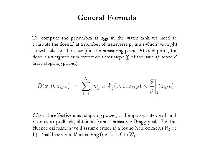 General Formula To compute the penumbra at z. MP in the water tank we