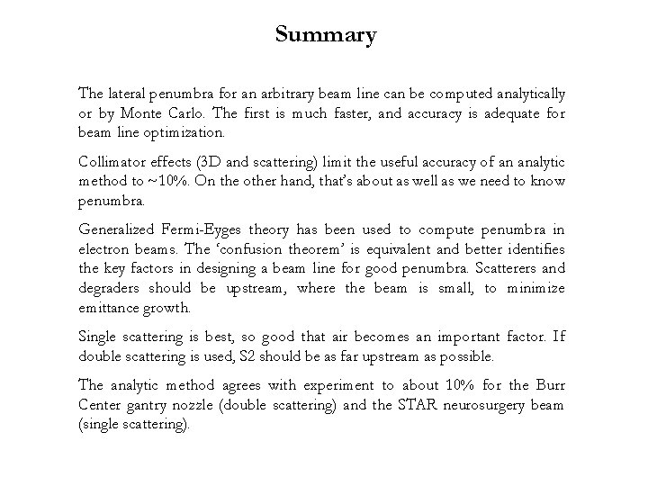 Summary The lateral penumbra for an arbitrary beam line can be computed analytically or