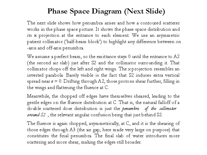 Phase Space Diagram (Next Slide) The next slide shows how penumbra arises and how