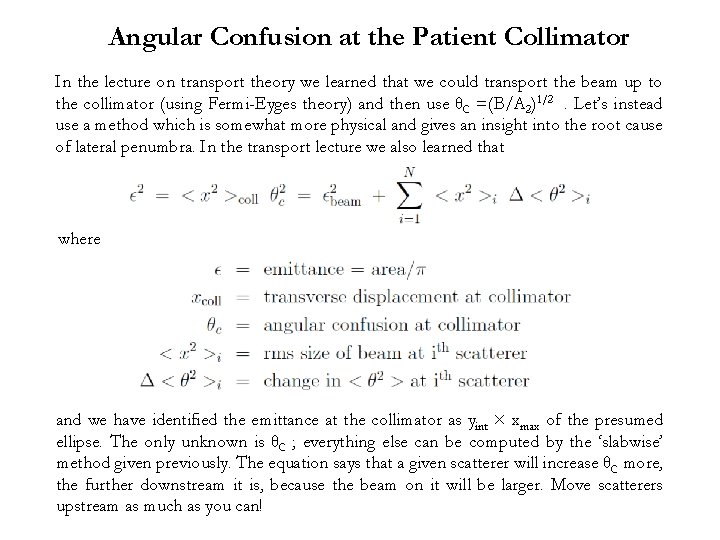 Angular Confusion at the Patient Collimator In the lecture on transport theory we learned