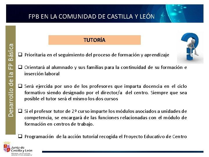 Desarrollo de la FP Básica FPB EN LA COMUNIDAD DE CASTILLA Y LEÓN TUTORÍA