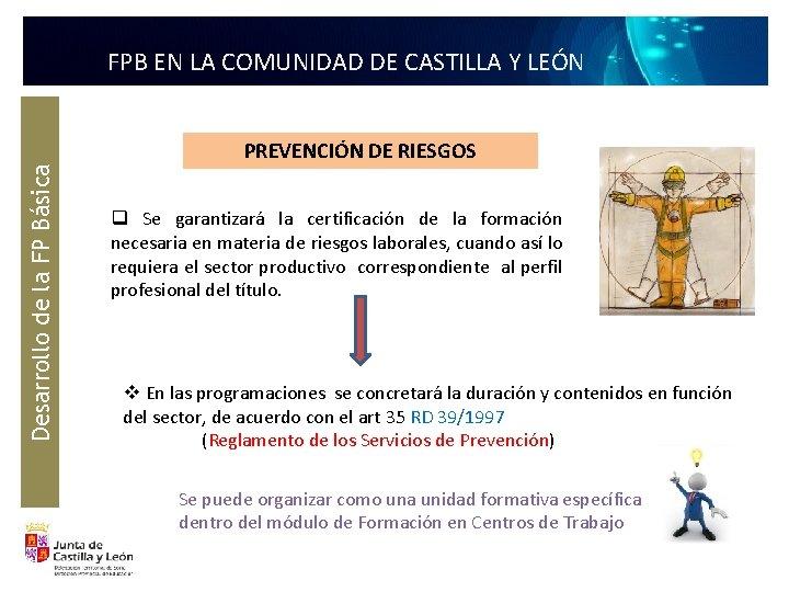 Desarrollo de la FP Básica FPB EN LA COMUNIDAD DE CASTILLA Y LEÓN PREVENCIÓN