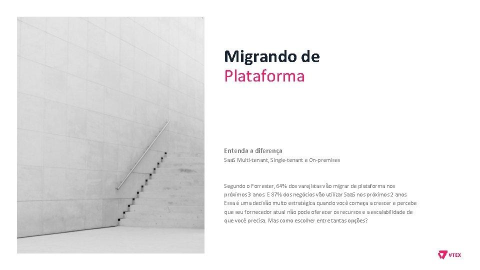 Migrando de Plataforma Entenda a diferença Saa. S Multi-tenant, Single-tenant e On-premises Segundo o