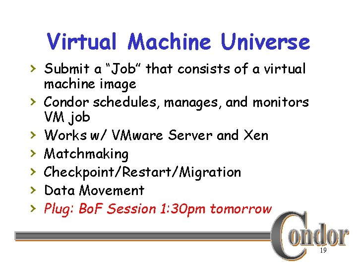 """Virtual Machine Universe › Submit a """"Job"""" that consists of a virtual › ›"""