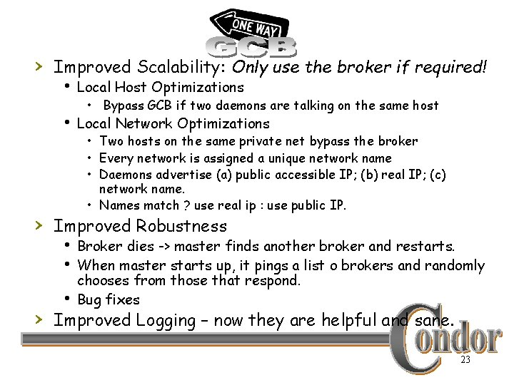 › Improved Scalability: Only use the broker if required! h Local Host Optimizations •