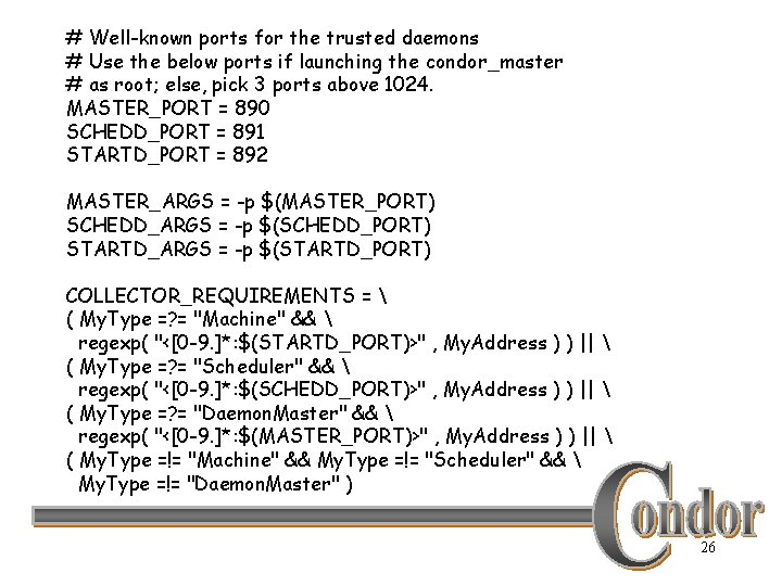 # Well-known ports for the trusted daemons # Use the below ports if launching