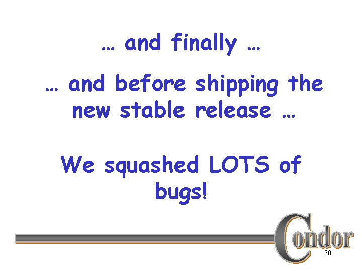 … and finally … … and before shipping the new stable release … We