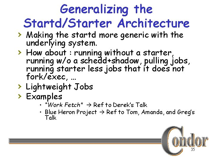 Generalizing the Startd/Starter Architecture › Making the startd more generic with the › ›