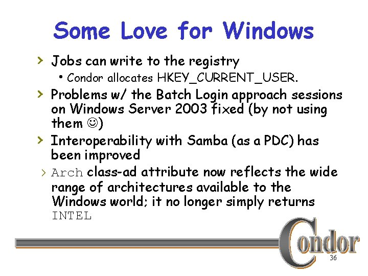 Some Love for Windows › Jobs can write to the registry h Condor allocates
