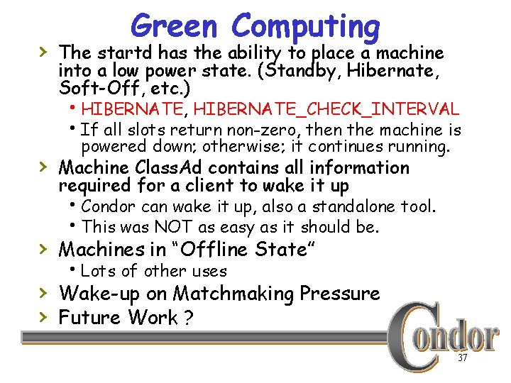 Green Computing › The startd has the ability to place a machine into a