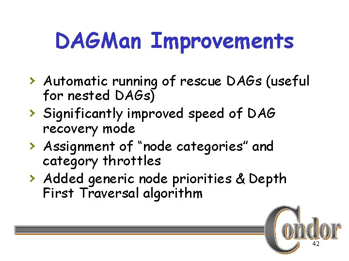 DAGMan Improvements › Automatic running of rescue DAGs (useful › › › for nested