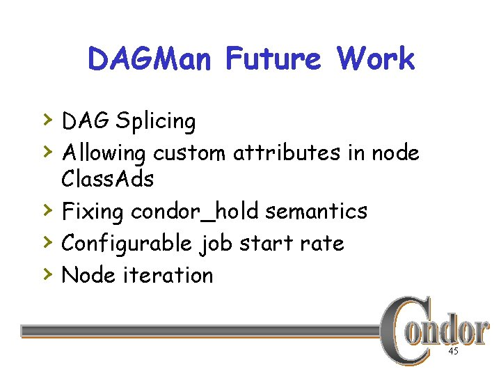 DAGMan Future Work › DAG Splicing › Allowing custom attributes in node › ›