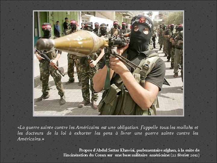 «La guerre sainte contre les Américains est une obligation. J'appelle tous les mollahs
